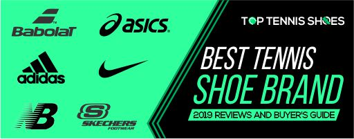 Top 10 Best Tennis Shoe Brands 2020 Reviews and Buying Guide