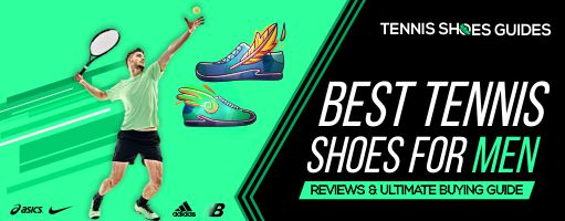 Top 10 Best Tennis Shoes for Men 2020 Reviews & Buyer's Guide