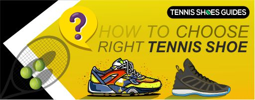 How to choose right tennis shoe