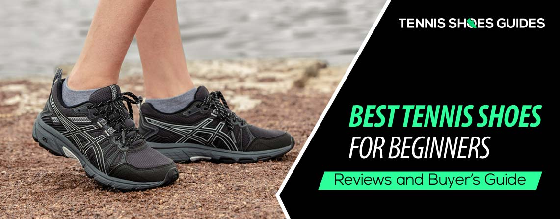 Best Tennis Shoes For Beginners 2020 Reviews – Buyer's Guide