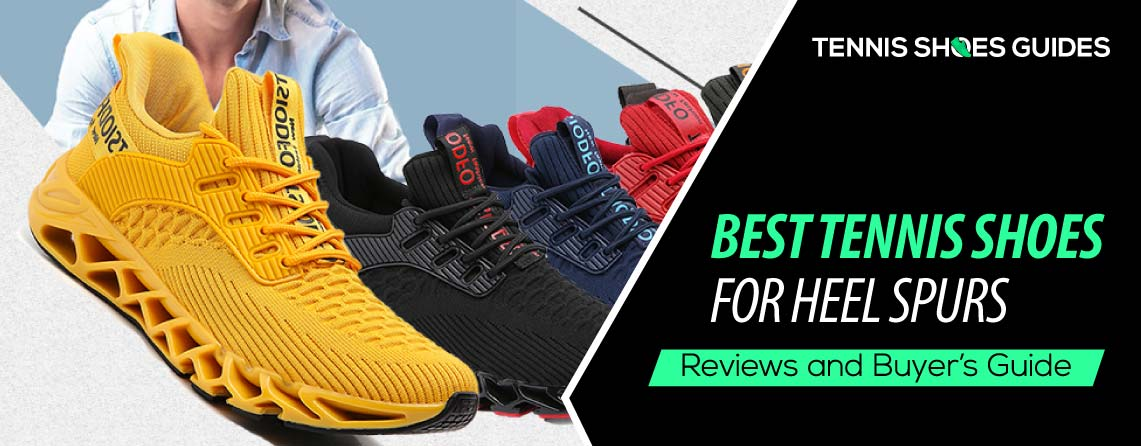 Best Tennis Shoes For Heel Spurs