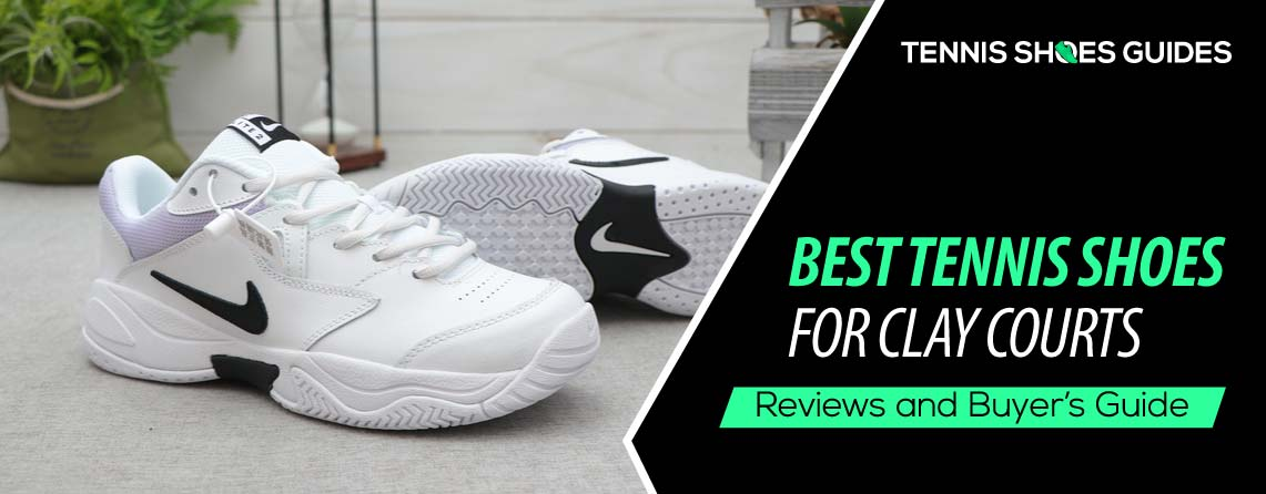 Best Tennis Shoes for Clay Courts 2020 Reviews – Buyer's Guide
